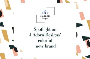 spotlight on J'Adorn Designs' colorful new brand // illiah manger of c&v creative